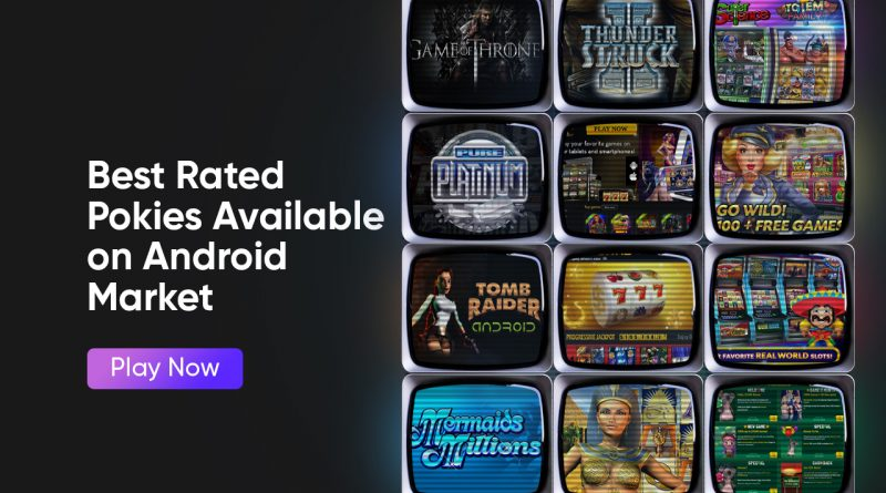 Best Rated Pokies Available on Android Market
