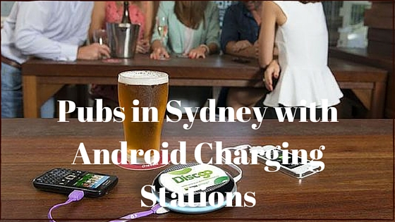 Pubs in Sydney with Android Charging Stations