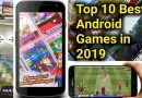 Top 10 Android Games to Play in 2019