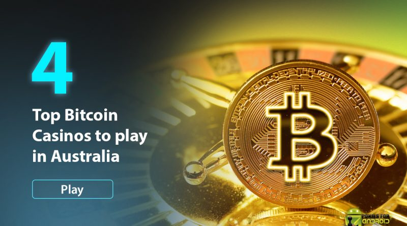 Top 4 Bitcoin Casinos to Play in Australia